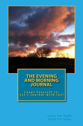 The Evening and Morning Journal: Count Yourself In: Let's Journal with Joy!: Dr Lesley Ann ...