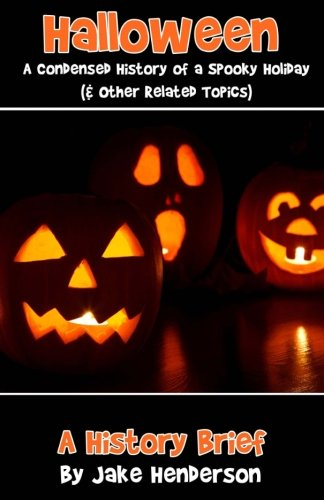 9781535455800: Halloween: A Condensed History of a Spooky Holiday