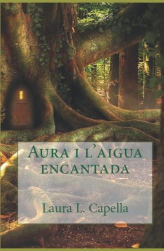9781535455831: Aura i l'aigua encantada (Catalan Edition)