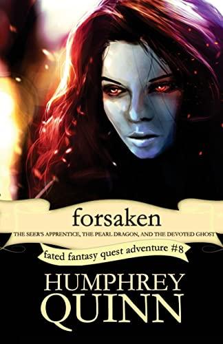 Forsaken (The Seer's Apprentice, The Pearl Dragon,: Quinn, Humphrey