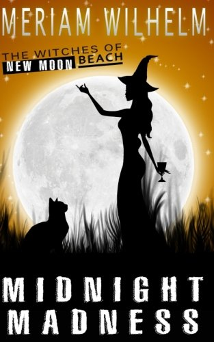 9781535458696: Midnight Madness: Volume 3 (The Witches Of New Moon Beach)