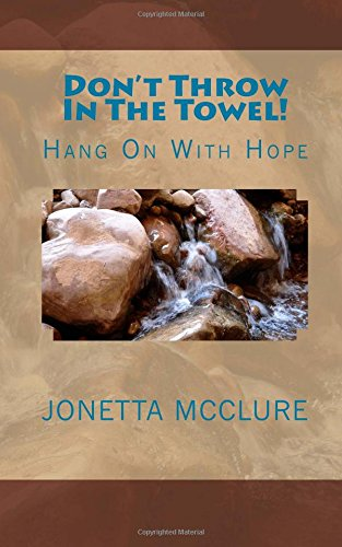 9781535459150: Don't Throw In The Towel!: Hang On With Hope