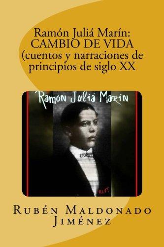 Ramon Julia Marin: Cambio de Vida (Cuentos: Maldonado Jimenez, Dr