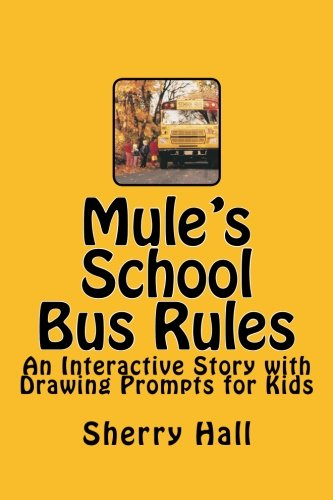9781535461030: Mule's School Bus Rules: An Interactive Story with Drawing Prompts for Kids
