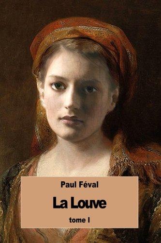 La Louve: Tome I: Feval, Paul