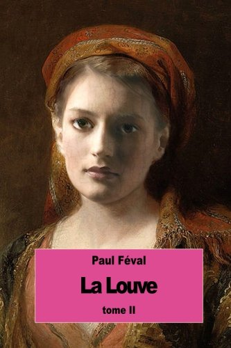 La Louve: Tome II: Feval, Paul