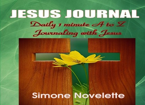 9781535469791: Jesus Journal: Daily 1 minute A to Z Journaling with Jesus