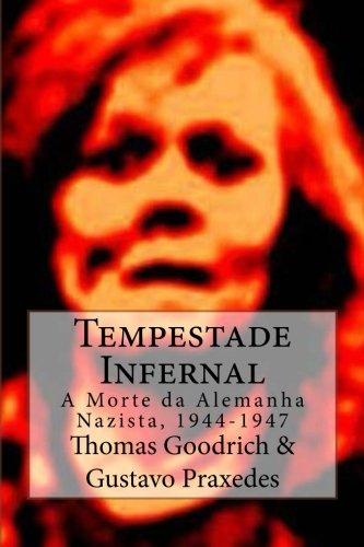 9781535474696: Tempestade Infernal: A Morte da Alemanha Nazista, 1944-1947 (Portuguese Edition)