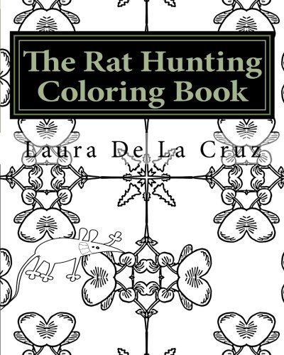 9781535475129: The Rat Hunting Coloring Book: A coloring book for everyone who loves hunting rats with their dogs but need something to do while waiting!