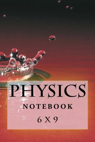 9781535481977: Physics Notebook: 6 x 9