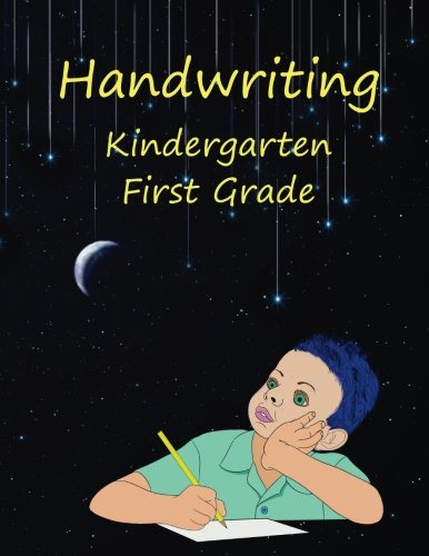 Handwriting Kindergarten First Grade (Handwriting Improvement Workbook: Tracing, Writing and ...