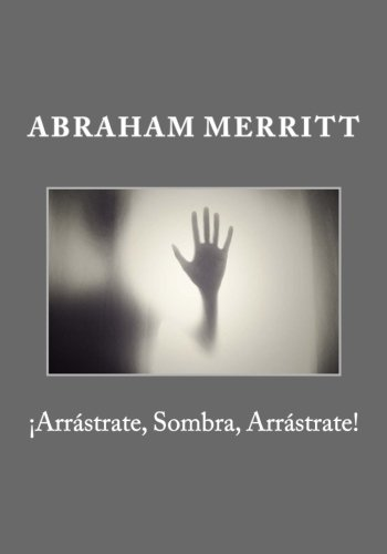9781535483247: ¡Arrastrate, Sombra, Arrastrate! (Spanish Edition)