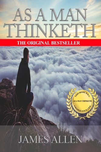 9781535483445: As A Man Thinketh: A Guide to Unlocking the Power of Your Mind