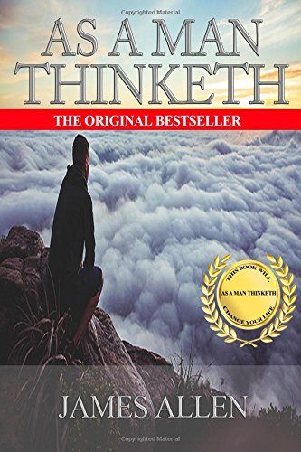 9781535483599: As A Man Thinketh: A Guide to Unlocking the Power of Your Mind