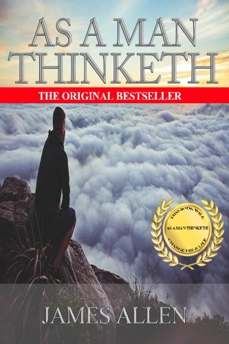 9781535483759: As a Man Thinketh: A Guide to Unlocking the Power of Your Mind
