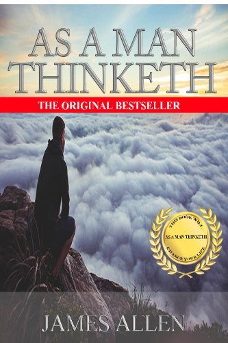 9781535483810: As A Man Thinketh: A Guide to Unlocking the Power of Your Mind
