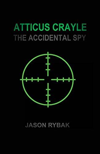 9781535488440: Atticus Crayle: The Accidental Spy (Mondial) (Volume 1)