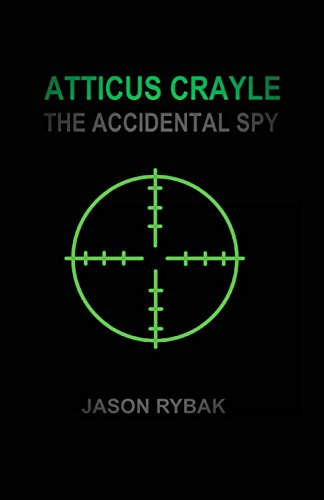 9781535488440: Atticus Crayle: The Accidental Spy (Mondial) (Volume 1)