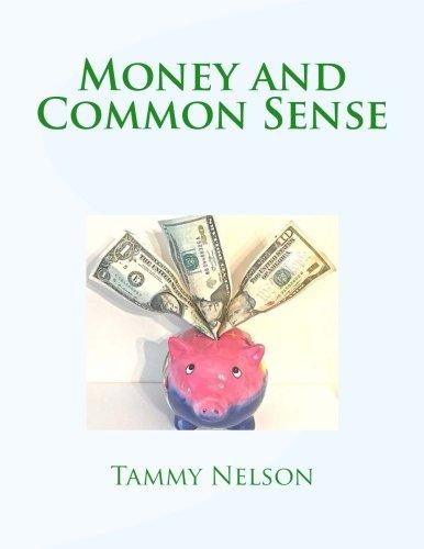 1: Money and Common Sense (Common Sense Books) (Volume 1): Tammy Nelson