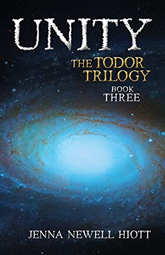 9781535503587: Unity: The Todor Trilogy, Book Three (Volume 3)