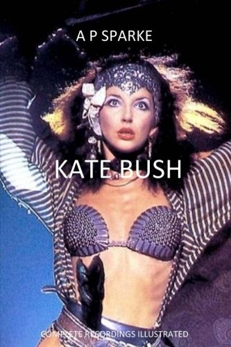 9781535510721: Kate Bush: Complete Recordings Illustrated: Volume 1 (Essential Discographies)