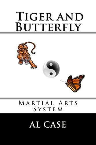 The Tiger and The Butterfly: Martial Arts System: Case, Al