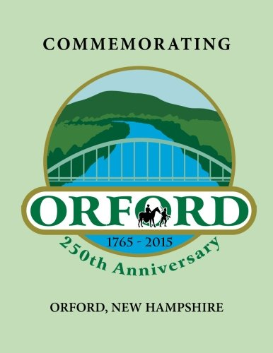 9781535525831: Commemorating Orford, New Hampshire 250th Celebration 2015