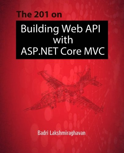 9781535534062: The 201 on Building Web API with ASP.NET Core MVC
