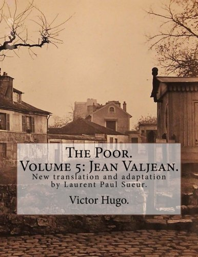 The Poor. Volume 5: Jean Valjean.: New: Hugo, Victor