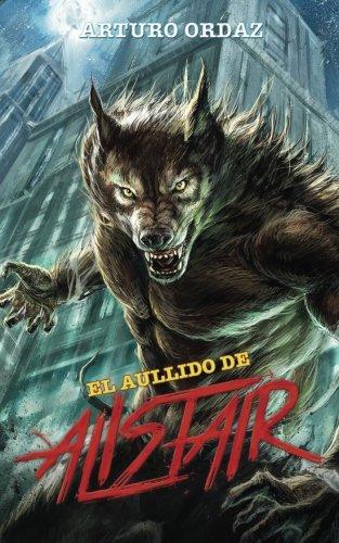 9781535538695: El Aullido de Alistair (Saga de Alistair) (Volume 1) (Spanish Edition)