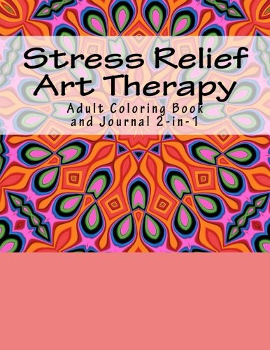 9781535538831: Stress Relief Art Therapy: Adult Coloring Book and Journal 2-in-1
