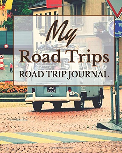 9781535539654: My Road Trips ( Road Trip Journal ) (The Journal & Planner Book Series)
