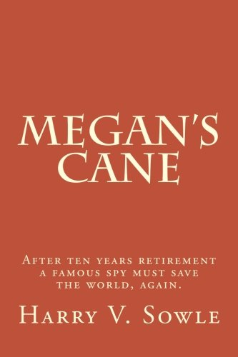 Megan's Cane: After Ten Years Retirement a: Sowle, Harry V.