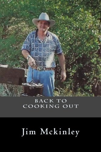 Back to Cookingout with Jim McKinley: McKinley, Jim