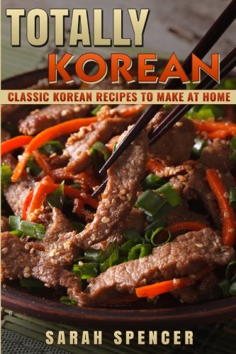 9781535542289: Totally Korean: Classic Korean Recipes to Make at Home
