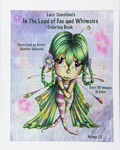 9781535543965: Lacy Sunshine's In The Land Of Fae and Whimsies Coloring Book Volume 22: Big Eyed Fairies Whimsical Sprites Coloring For All Ages (Lacy Sunshine Coloring Books)