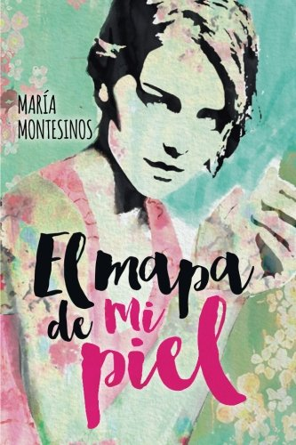 9781535545662: El mapa de mi piel (Spanish Edition)