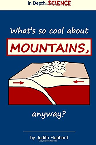 9781535550352: What's so cool about mountains, anyway? (In Depth Science) (Volume 2)