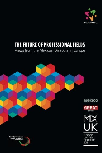 The Future of Professional Fields: Views from: Red Global MX
