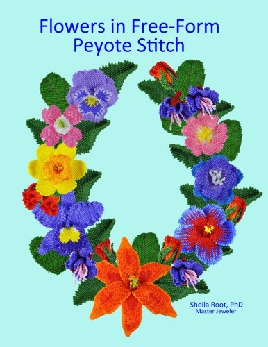 Flowers in Free-Form Peyote Stitch: Sheila Root