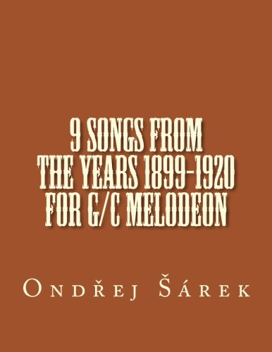 9781535560610: 9 songs from the years 1899-1920 for G/C melodeon