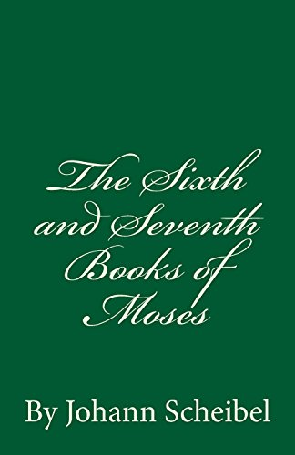 The Sixth and Seventh Books of Moses: Scheibel, Johann