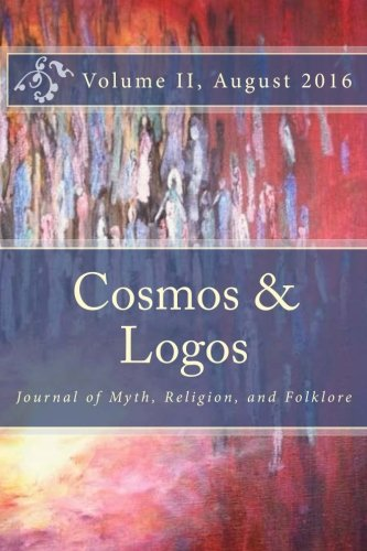Cosmos and Logos: Journal of Myth, Religion,: John Knight Lundwall