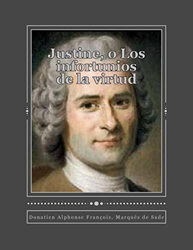 Justine, O Los Infortunios de La Virtud: Marques De Sade,