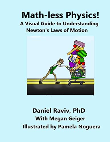 9781535567046: Math-Less Physics: A Visual Guide to Understanding Newton's Laws of Motion