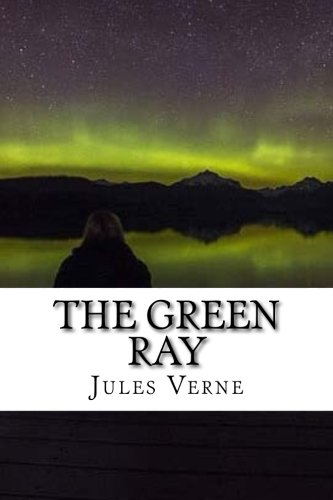 9781535568395: The Green Ray: Extraordinary Voyages #23