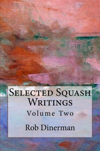 9781535568623: Selected Squash Writings (Volume Two)