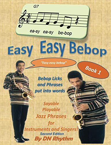 9781535571081: 1: Easy easy bebop: Bebop licks and phrases put into words. (Volume 1)