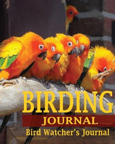 9781535574747: Birding Journal ( Bird Watcher's Journal ) (The Journal & Planner Book Series)