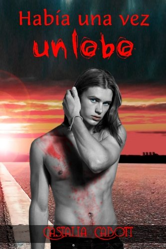 9781535577786: Habia una vez un lobo (Spanish Edition)